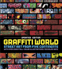 Graffiti World Updated Edition: Street Art from Five Continents Cover Image