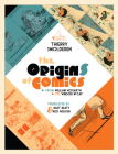 The Origins of Comics: From William Hogarth to Winsor McCay Cover Image