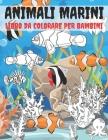 Animali Marini Libro Da Colorare Per Bambini: Libro Da Colorare Per Ragazze E Ragazzi Un Grande Regalo Per Bambini In Età Prescolare E Scolari. Anti S Cover Image