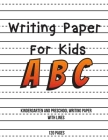 Writing Paper For Kids: ABC Kindergarten And Preschool Writing Paper With Lines 120 pages 8.5x11 Handwriting Paper Cover Image