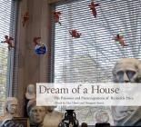 Dream of a House: The Passions and Preoccupations of Reynolds Price Cover Image