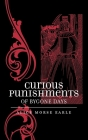 Curious Punishments of Bygone Days Cover Image
