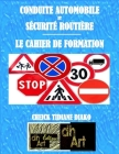 Conduite Automobile Et Sécurité Routière: Le Cahier de Formation Cover Image