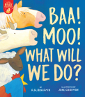 Baa! Moo! What Will We Do? (Let's Read Together) Cover Image