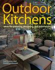Outdoor Kitchens: Ideas for Planning, Designing, and Entertaining Cover Image