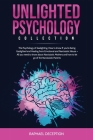 Unlighted Psychology: Collection: The Psychology of Gaslighting. How to know If you're being Gaslighted and Healing from Emotional and Narci Cover Image