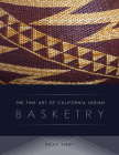 The Fine Art of California Indian Basketry Cover Image