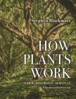 How Plants Work: Form, Diversity, Survival Cover Image