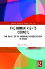 The Human Rights Council: The Impact of the Universal Periodic Review in Africa (Routledge Research in Human Rights Law) Cover Image