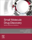 Small Molecule Drug Discovery: Methods, Molecules and Applications Cover Image