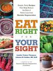 Eat Right for Your Sight: Simple, Tasty Recipes That Help Reduce the Risk of Vision Loss from Macular Degeneration Cover Image