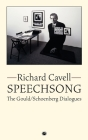 Speechsong: The Gould/Schoenberg Dialogues Cover Image