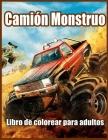 Camión Monstruo Libro de Colorear Para Adultos: Libro para Colorear para Aliviar el Estrés y Relajarse Cover Image