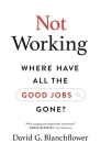 Not Working: Where Have All the Good Jobs Gone? Cover Image