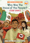 Who Was the Voice of the People?: Cesar Chavez: A Who HQ Graphic Novel (Who HQ Graphic Novels) Cover Image