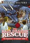 The Rain Dragon Rescue (The Imaginary Veterinary #3) Cover Image