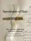 Specimens of Hair: The Curious Collection of Peter A. Browne Cover Image