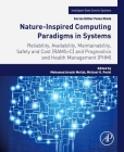 Nature-Inspired Computing Paradigms in Systems: Reliability, Availability, Maintainability, Safety and Cost (Rams+c) and Prognostics and Health Manage (Intelligent Data-Centric Systems: Sensor Collected Intellige) Cover Image