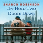 The Hero Two Doors Down Lib/E: Based on the True Story of Friendship Between a Boy and a Baseball Legend Cover Image