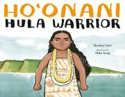Ho'onani: Hula Warrior Cover Image