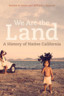 We Are the Land: A History of Native California Cover Image