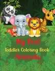 My Best Toddler Coloring Book Animals: Animal Coloring Book for Toddlers 2-4 YearsAnimal Coloring Book for Toddlers EasyAnimal Coloring SheetsZoo Anim Cover Image