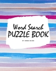 Word Search Puzzle Book for Teens and Young Adults (8x10 Puzzle Book / Activity Book) Cover Image