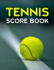 Tennis Score Book: Game Record Keeper for Singles or Doubles Play Tennis Ball on Court Cover Image