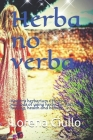 Herba no verba: Healer's herbarium Effective methods of using herbs, for natural healing, health and beauty. Cover Image