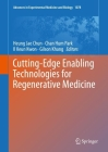 Cutting-Edge Enabling Technologies for Regenerative Medicine (Advances in Experimental Medicine and Biology #1078) Cover Image
