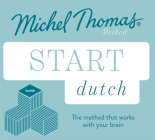Start Dutch New Edition: Learn Dutch with the Michel Thomas Method Cover Image