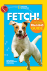 Fetch! A How to Speak Dog Training Guide Cover Image