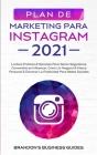 Marketing Para Instagram 2021: La Guía Práctica & Los Secretos Para Ganar Seguidores, Convertirte En Influencer, Crear Un Negocio & Marca Personal & Cover Image