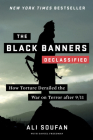 The Black Banners (Declassified): How Torture Derailed the War on Terror after 9/11 Cover Image