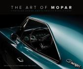 The Art of Mopar: Chrysler, Dodge, and Plymouth Muscle Cars Cover Image
