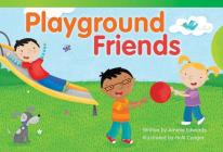 Playground Friends (Emergent) (Read! Explore! Imagine! Fiction Readers: Level 1.1) Cover Image