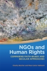 NGOs and Human Rights: Comparing Faith-Based and Secular Approaches (Studies in Security and International Affairs #29) Cover Image