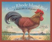 R Is for Rhode Island Red: A Rhode Island Alphabet (Discover America State by State) Cover Image