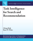 Task Intelligence for Search and Recommendation (Synthesis Lectures on Information Concepts) Cover Image