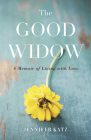 The Good Widow: A Memoir of Living with Loss Cover Image