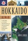 Hokkaido: A History of Ethnic Transition and Development on Japan's Northern Island Cover Image