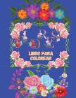 FLORES Libro para colorear: Diseños grandes i faciles para personas mayores o para principiantes; para adultos antiestres con 35 hermosas ilustrac Cover Image