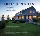 Homes Down East: Classic Maine Coastal Cottages and Town Houses Cover Image