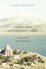 Turkey and the Armenian Ghost: On the Trail of the Genocide Cover Image