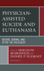 Physician-Assisted Suicide and Euthanasia: Before, During, and After the Holocaust Cover Image