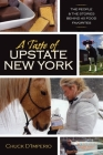 A Taste of Upstate New York: The People and the Stories Behind 40 Food Favorites (New York State) Cover Image