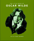 Little Book of Oscar Wilde: Wit and Wisdom to Live by (Little Book Of...) Cover Image