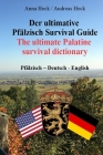 Der ultimative Pfälzisch Survival Guide: The ultimate Palatine Survival dictionary Cover Image