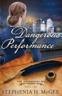 A Dangerous Performance: The Accidental Spy Series, Book Two Cover Image