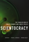 Scientocracy: The Tangled Web of Public Science and Public Policy Cover Image